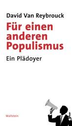 Für einen anderen Populismus - Ein Plädoyer