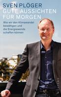 Sven Plöger: Gute Aussichten für morgen