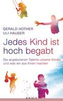 Gerald Hüther: Jedes Kind ist hoch begabt ★★★★