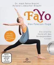 FaYo Das Faszien-Yoga - Die enorme Heilkraft des Bindegewebes nutzen - Von den bekannten Schmerzspezialisten + Videolinks
