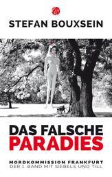Das falsche Paradies - Mordkommission Frankfurt: Der 1. Band mit Siebels und Till