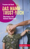 Yvonne de Bark: Das Mama-Trost-Buch ★★★★