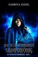 Sabrina Kiehl: Der selbsternannte Vampirkönig ★★★★★