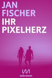 Ihr Pixelherz - Eine Love Story