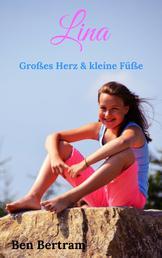 Lina - Großes Herz & kleine Füße