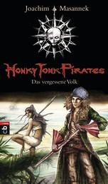 Honky Tonk Pirates - Das vergessene Volk - Band 2