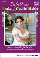 Julia Linde: Die Welt der Hedwig Courths-Mahler 456 - Liebesroman