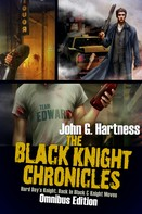 John G. Hartness: The Black Knight Chronicles
