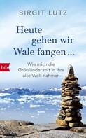 Birgit Lutz: Heute gehen wir Wale fangen - ★★★★★