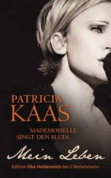 Mademoiselle singt den Blues - Mein Leben