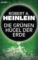 Robert A. Heinlein: Die grünen Hügel der Erde ★★★★