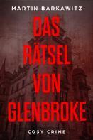 Martin Barkawitz: Das Rätsel von Glenbroke ★★★
