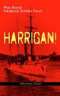 Max Brand / Frederick Schiller Faust: HARRIGAN! (Adventure Classic)