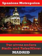 A.D. Astinus: Madrid - Der etwas andere Stadt- und Reiseführer - Mit Reise - Wörterbuch Deutsch-Spanisch ★★★