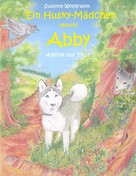 Susanne Wolfgramm: Ein Husky - Mädchen namens Abby