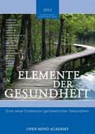 OPEN MIND ACADEMY: ELEMENTE DER GESUNDHEIT – 2012 ★★★★