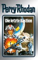 Clark Darlton: Perry Rhodan 32: Die letzte Bastion (Silberband) ★★★★★