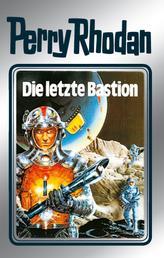 """Perry Rhodan 32: Die letzte Bastion (Silberband) - 12. Band des Zyklus """"Die Meister der Insel"""""""