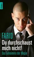 Farid: Du durchschaust mich nicht ★★★