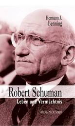 Robert Schuman - Leben und Vermächtnis