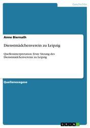 Dienstmädchenverein zu Leipzig - Quelleninterpretation: Erste Sitzung des Dienstmädchenvereins zu Leipzig