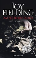 Joy Fielding: Am seidenen Faden ★★★★
