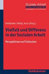 Vielfalt und Differenz in der Sozialen Arbeit - Perspektiven auf Inklusion