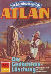 """Atlan 613: Die Gedächtnis-Löschung - Atlan-Zyklus """"Die Abenteuer der SOL"""""""