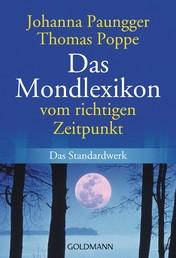 Das Mondlexikon - Vom richtigen Zeitpunkt - Das Standardwerk