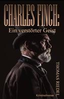 Thomas Riedel: Charles Finch: Ein verstörter Geist