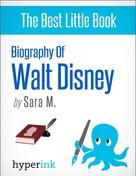 Sara McEwen: Walt Disney (Creator of Disney Company and Mickey Mouse)