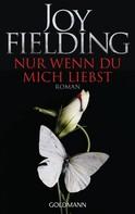 Joy Fielding: Nur wenn du mich liebst ★★★★