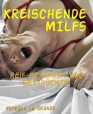 Monique La Grande: Kreischende MILFs ★★