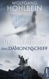Die Chronik der Unsterblichen - Das Dämonenschiff