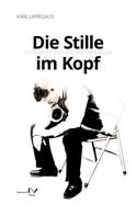 Karl Lippegaus: Die Stille im Kopf ★★★★