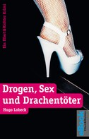 Hugo Lobeck: Drogen, Sex und Drachentöter ★★★★