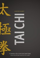 Karsten Kalweit: Tai Chi - Formen für Fortgeschrittene