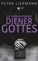 Petra Liermann: Die unantastbaren Diener Gottes