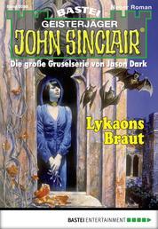 John Sinclair - Folge 2038 - Lykaons Braut