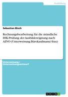 Sebastian Bloch: Rechnungsbearbeitung für die mündliche IHK-Prüfung der Ausbildereignung nach AEVO (Unterweisung Bürokaufmann/-frau)