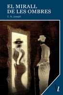 E. N. Joseph: El mirall de les ombres