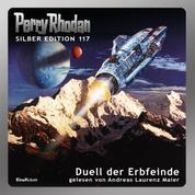 """Perry Rhodan Silber Edition 117: Duell der Erbfeinde - 12. Band des Zyklus """"Die kosmischen Burgen"""""""