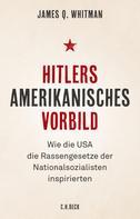 James Q. Whitman: Hitlers amerikanisches Vorbild ★★★