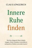 Claus Longerich: Innere Ruhe finden