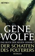 Gene Wolfe: Der Schatten des Folterers ★★★