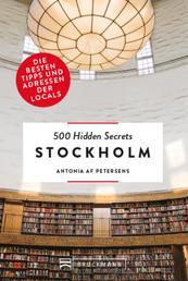Bruckmann: 500 Hidden Secrets Stockholm - Ein Reiseführer mit garantiert den besten Geheimtipps und Adressen