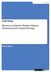 Women in Charlotte Perkins Gilman's Theoretical and Utopian Writings