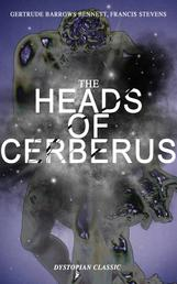 THE HEADS OF CERBERUS (Dystopian Classic) - The First Sci-Fi to use the Idea of Parallel Worlds and Alternate Time