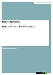 Hutu und Tutsi - Konfliktanalyse