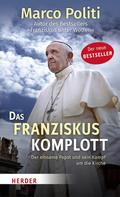 Marco Politi: Das Franziskus-Komplott